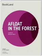 Afloat in the Forest _A Voyage among the Tree-Tops