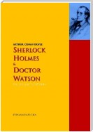 Sherlock Holmes and Doctor Watson: The Collected Works