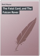 The Fatal Cord, and The Falcon Rover