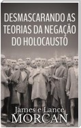 Desmascarando As Teorias Da Negação Do Holocausto