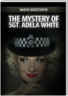 The Mystery of Sgt. Adela White