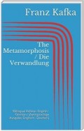 The Metamorphosis / Die Verwandlung (Bilingual Edition: English - German / Zweisprachige Ausgabe: Englisch - Deutsch)