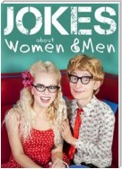 Jokes about Women and Men, Marriage and Wedding - Love, Sex, Romance and other Misunderstandings between Couples (Illustrated Edition)