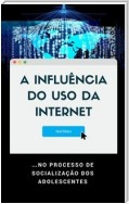 A Influência do Uso da Internet