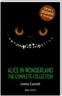 Alice in Wonderland: The Complete Collection + A Biography of the Author (Book House Publishing)