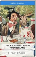 Alice's Adventures in Wonderland (Dream Classics)