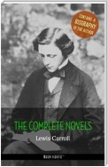 Lewis Carroll: The Complete Novels + A Biography of the Author (Book House Publishing)