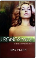 Urgings of the Wolf: In the Loup, Book 10