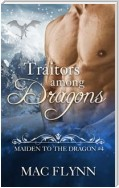 Traitors Among Dragons: Maiden to the Dragon, Book 4