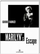 Marilyn's Escape