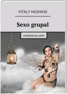 Sexo grupal. Undressing game