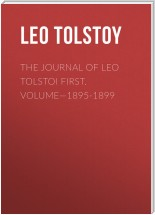 The Journal of Leo Tolstoi First. Volume—1895-1899