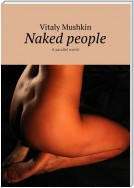 Naked people. A parallel world