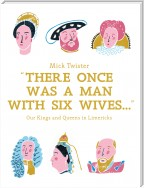There Once Was A Man With Six Wives