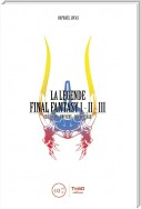 La Légende Final Fantasy I, II & III