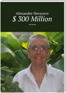 $ 300 Million. 4th book