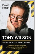 Tony Wilson - You're Entitled to an Opinion But. . .