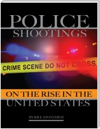 Police Shootings On the Rise In the United States