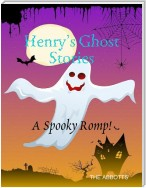 Henry's Ghost Stories: A Spooky Romp!