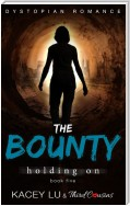The Bounty - Holding On (Book 5) Dystopian Romance