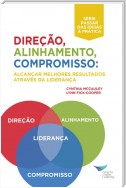 Direction, Alignment, Commitment: Achieving Better Results Through Leadership (Portuguese for Europe)