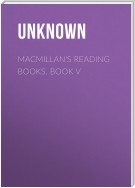Macmillan's Reading Books. Book V