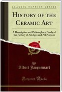 History of the Ceramic Art