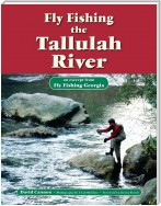 Fly Fishing the Tallulah River