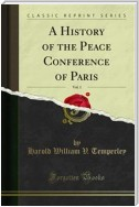 A History of the Peace Conference of Paris