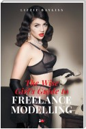 The Wise Girls Guide to Freelance Modelling