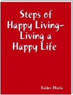 Steps of Happy Living - Living a Happy Life