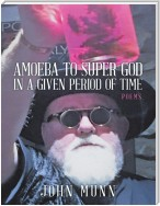 Amoeba to Super God In a Given Period of Time: Poems