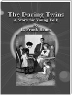 The Daring Twins: A Story for Young Folk