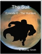 The Suit Episode 6 - The Hunters