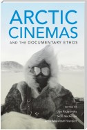 Arctic Cinemas and the Documentary Ethos