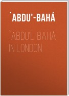 `Abdu'l-Bahá in London