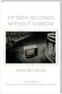 Fifteen Seconds without Sorrow