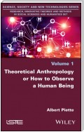 Theoretical Anthropology or How to Observe a Human Being