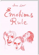 Emotions Rule