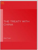 The Treaty With China, its Provisions Explained