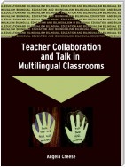 Teacher Collaboration and Talk in Multilingual Classrooms