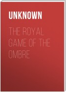 The Royal Game of the Ombre