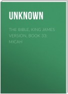 The Bible, King James version, Book 33: Micah