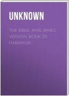 The Bible, King James version, Book 35: Habakkuk