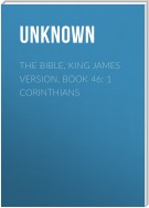 The Bible, King James version, Book 46: 1 Corinthians