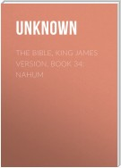 The Bible, King James version, Book 34: Nahum