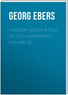 Margery (Gred): A Tale Of Old Nuremberg. Volume 02