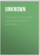 The Bible, King James version, Book 40: Matthew