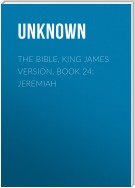The Bible, King James version, Book 24: Jeremiah