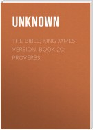 The Bible, King James version, Book 20: Proverbs
